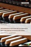 Kirchenmusik in der Feier der Heiligen Messe nach dem Zweiten Vatikanischen Konzil. Wesen, Veränderung und Gestalt