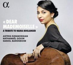 Dear Mademoiselle-A Tribute To Nadia Boulanger - Siranossian,Astrig/Gouin,Nathanael/Barenboim,D.