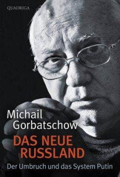 Das neue Russland (Mängelexemplar) - Gorbatschow, Michail