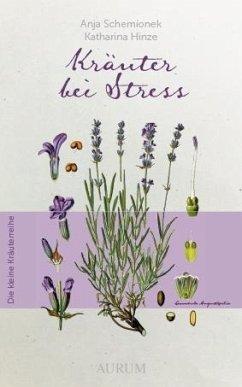 Kräuter bei Stress (Mängelexemplar) - Schemionek, Anja;Hinze, Katharina