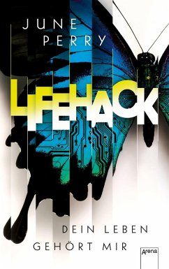 LifeHack. Dein Leben gehört mir (Mängelexemplar) - Perry, June