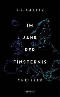 Im Jahr der Finsternis (Mängelexemplar) - Callis, I. L.