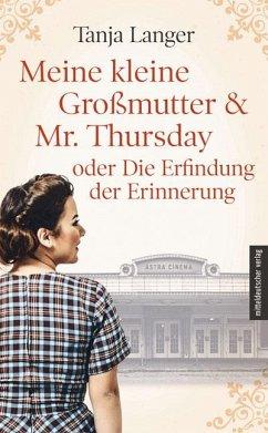 Meine kleine Großmutter & Mr. Thursday oder Die Erfindung der Erinnerung (Mängelexemplar) - Langer, Tanja