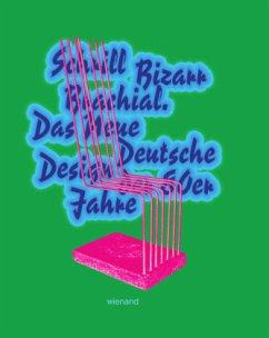 Schrill Bizarr Brachial. (Mängelexemplar) - Banz, Claudia; Hufnagl, Florian