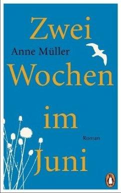 Zwei Wochen im Juni (Mängelexemplar) - Müller, Anne