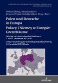 Polen und Deutsche in Europa / Polacy i Niemcy w Europie: GrenzRäume