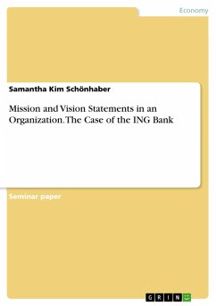 Mission and Vision Statements in an Organization. The Case of the ING Bank (eBook, PDF)