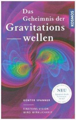 Das Geheimnis der Gravitationswellen (Mängelexemplar) - Spanner, Günter