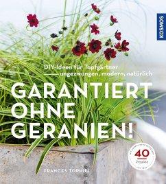 Garantiert ohne Geranien (Mängelexemplar) - Tophill, Frances