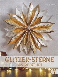 Glitzer-Sterne aus Papiertüten (Mängelexemplar) - Rath, Elisabeth
