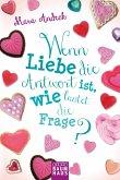 Wenn Liebe die Antwort ist, wie lautet die Frage? / Lilias Tagebuch Bd.3 (Mängelexemplar)