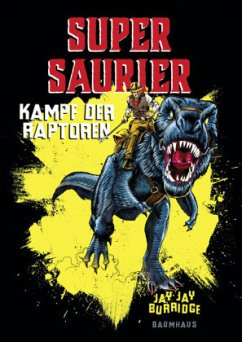 Kampf der Raptoren / Supersaurier Bd.1 (Mängelexemplar) - Burridge, Jay J.
