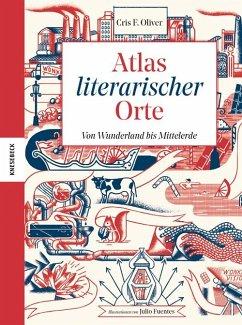 Atlas literarischer Orte (Mängelexemplar) - Oliver, Cris F.