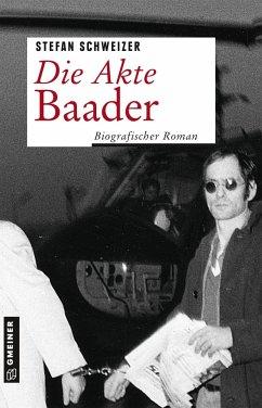 Die Akte Baader (Mängelexemplar) - Schweizer, Stefan