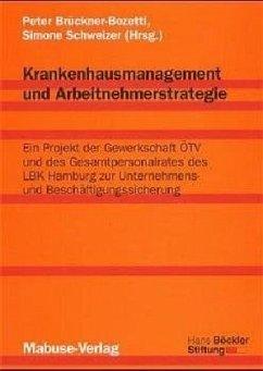 Krankenhausmanagement und Arbeitnehmerstrategie (Mängelexemplar)