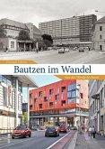 Bautzen im Wandel (Mängelexemplar)