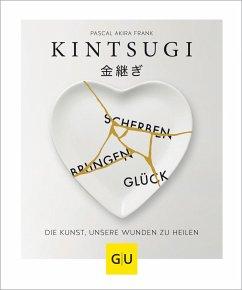KINTSUGI - Scherben bringen Glück (Mängelexemplar) - Frank, Pascal Akira