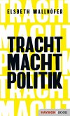 TRACHT MACHT POLITIK (eBook, ePUB)