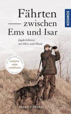 Fährten zwischen Ems und Isar (Mängelexemplar) - Siebdrat, Bernd