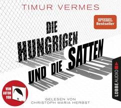 Die Hungrigen und die Satten, 8 Audio-CDs (Mängelexemplar) - Vermes, Timur