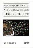 H.82/2013 / Nachrichten aus Niedersachsens Urgeschichte, Beihefte H.82 (Mängelexemplar)