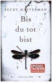 Bis du tot bist / Brigid Quinn Bd.2 (Mängelexemplar)