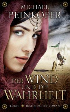 Der Wind und die Wahrheit (Mängelexemplar) - Peinkofer, Michael