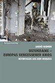 Ostukraine - Europas vergessener Krieg (Mängelexemplar)