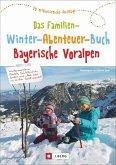 Das große Familien-Winter-Abenteuer-Buch Bayerische Voralpen (Mängelexemplar)