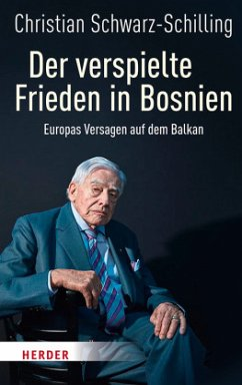 Der verspielte Frieden in Bosnien - Schwarz-Schilling, Christian Bundesminister a. D.