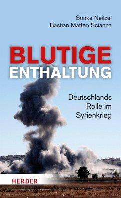 Blutige Enthaltung (eBook, ePUB) - Neitzel, Sönke; Scianna, Bastian Matteo