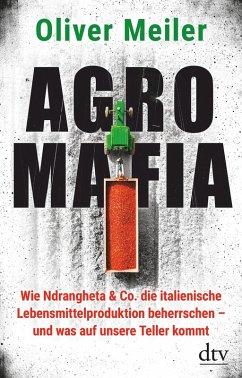 Agromafia (eBook, ePUB) - Meiler, Oliver