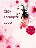 CEO's Indulged Lover (eBook, ePUB)