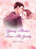 Young Master, Tease Me Gently (eBook, ePUB)