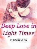 Deep Love in Light Times (eBook, ePUB)