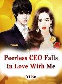 Peerless CEO Falls In Love With Me (eBook, ePUB)