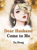 Dear Husband, Come to Me (eBook, ePUB)