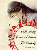 Cold King Loves Princess Exclusively (eBook, ePUB)
