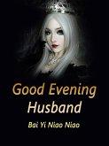 Good Evening, Husband! (eBook, ePUB)