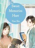 Sweet Memories Hurt (eBook, ePUB)