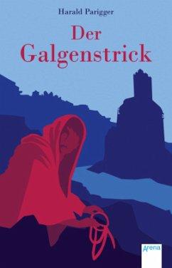 Der Galgenstrick (Mängelexemplar) - Parigger, Harald