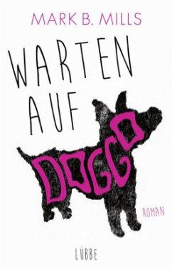 Warten auf Doggo (Mängelexemplar) - Mills, Mark B.