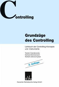 Grundzüge des Controlling. (Mängelexemplar) - Czenskowsky, Torsten;Zdrowomyslaw, Norbert;Schünemann, Gerhard