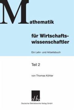 Mathematik für Wirtschaftswissenschaftler (Mängelexemplar) - Köhler, Thomas