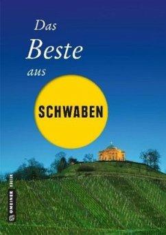 Das Beste aus Schwaben (Mängelexemplar) - Böttinger, Ute; Geibel, Notburg; Jenewein, Andrea; Rothfuss, Frank; Schmid, Jochen