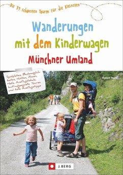 Wanderungen mit dem Kinderwagen Münchner Umland (Mängelexemplar) - Theml, Robert