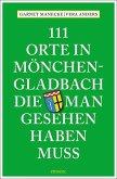 111 Orte in Mönchengladbach, die man gesehen haben muss (Mängelexemplar)