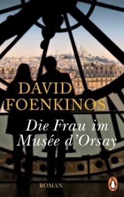 Die Frau im Musée d'Orsay (Mängelexemplar) - Foenkinos, David