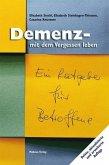 Demenz - mit dem Vergessen leben (Mängelexemplar)
