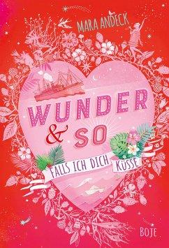Falls ich dich küsse / Wunder & so Bd.1 (Mängelexemplar) - Andeck, Mara